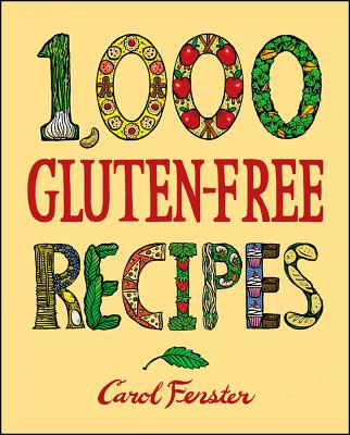 1,000 Gluten-Free Recipes By Fenster, Carol